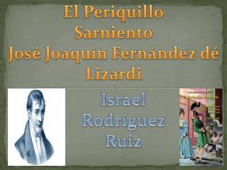 El Periquillo Sarniento José Joaquín Fernández dé Lizardi