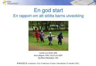 En god  start En  rapport om att stötta barns utveckling