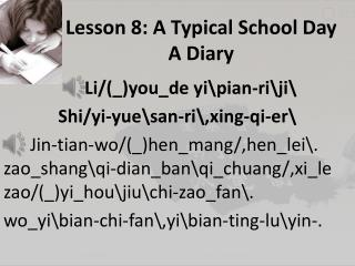 Lesson 8: A Typical School Day A Diary