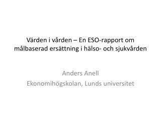 Värden i vården – En ESO-rapport om målbaserad ersättning i hälso- och sjukvården
