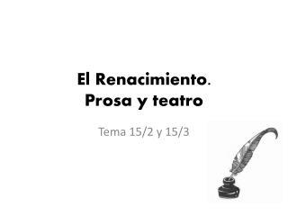El Renacimiento. Prosa y teatro