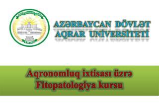 Aqronomluq ixtisası üzrə Fitopatologiya kursu