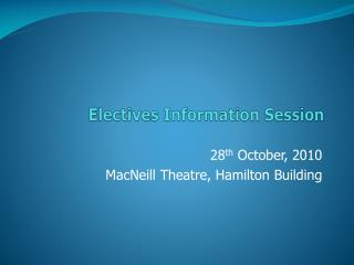 Electives Information Session