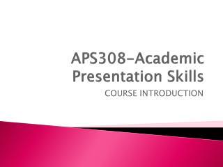 APS308- Academic Presentation Skills