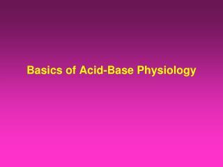 Basics of Acid-Base Physiology