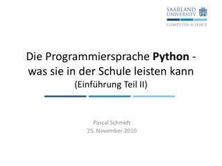 Die Programmiersprache  Python  - was sie in der Schule leisten kann (Einführung Teil II)