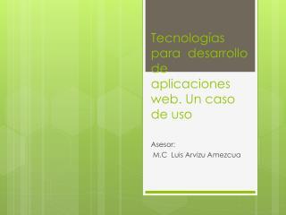 Tecnologías  para  desarrollo de aplicaciones web. Un caso de uso