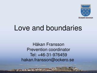 Håkan Fransson Prevention  coordinator Tel: +46-31-976459