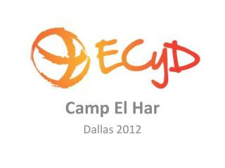 Camp El  Har Dallas 2012