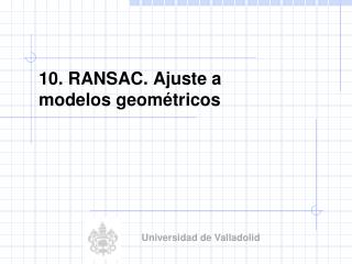 10. RANSAC.  Ajuste  a                     modelos geométricos