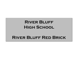 River Bluff  High School River Bluff Red Brick