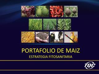 PORTAFOLIO DE MAIZ ESTRATEGIA FITOSANITARIA