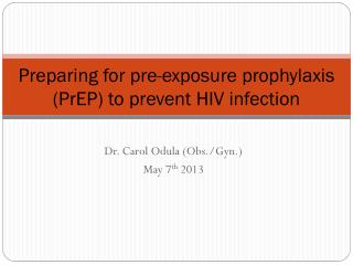 Preparing for pre-exposure prophylaxis (PrEP) to  prevent  HIV infection