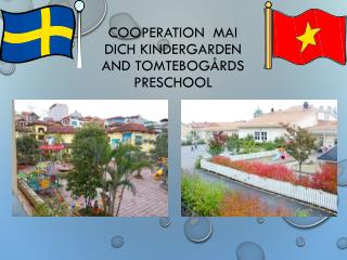 Cooperation   Mai  Dich kindergarden  and Tomtebogårds  Preschool