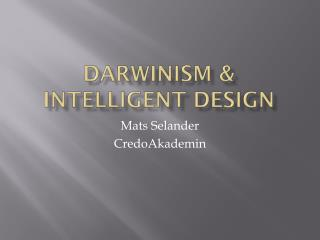 Darwinism & Intelligent Design