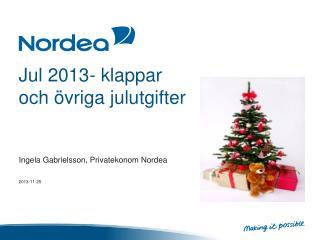 Jul 2013- klappar och övriga julutgifter