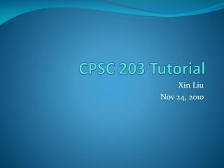 CPSC 203 Tutorial