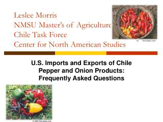 Leslee Morris NMSU Master s of Agriculture Seminar Chile Task Force Center for North American Studies