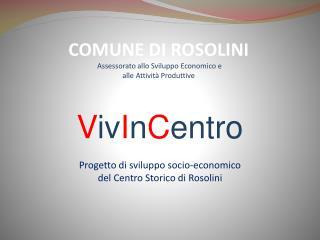 V iv I n C entro Progetto di sviluppo socio-economico  del Centro Storico di Rosolini