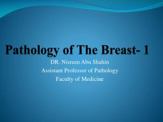 Pathology of The Breast- 1