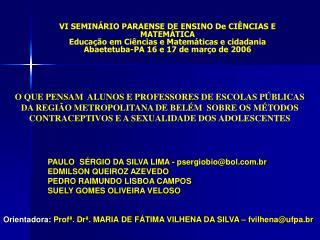 VI SEMIN RIO PARAENSE DE ENSINO De CI NCIAS E MATEM TICA Educa  o em Ci ncias e Matem ticas e cidadania Abaetetuba-PA 16