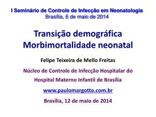 Transição demográfica Morbimortalidade neonatal