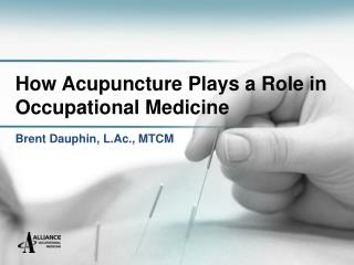How Acupuncture Plays a Role in Occupational Medicine