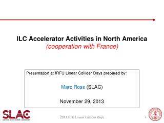 ILC Accelerator Activities in North  America (cooperation with France )
