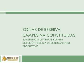 ZONAS DE RESERVA CONSTITUIDAS
