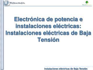 Electrónica de potencia e instalaciones eléctricas: Instalaciones eléctricas de Baja Tensión