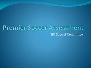 Premier Soccer Assessment