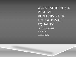 At-Risk students: A positive  redefining for Educational equality