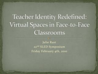 Teacher Identity Redefined: Virtual Spaces in Face-to-Face Classrooms