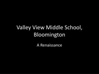 Valley View Middle School, Bloomington
