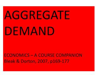 AGGREGATE DEMAND ECONOMICS – A COURSE COMPANION  Bleak &  Dorton , 2007, p169-177
