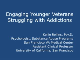 Engaging Younger Veterans Struggling with Addictions