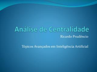 Análise de Centralidade