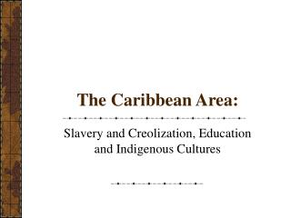 The Caribbean Area: