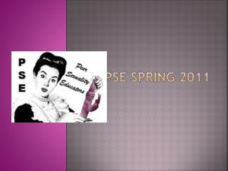 PSE SPRING 2011