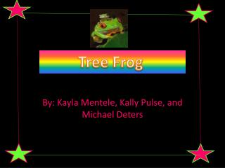 By: Kayla Mentele, Kally Pulse, and Michael Deters