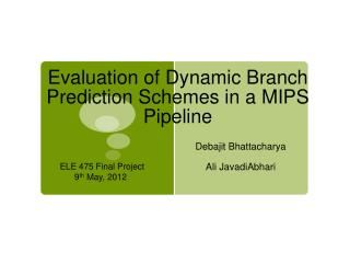 Evaluation of Dynamic Branch Prediction Schemes in a MIPS Pipeline