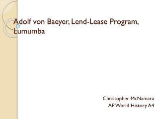Adolf von Baeyer, Lend-Lease Program, Lumumba