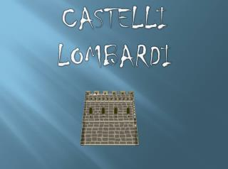 CASTELLI LOMBARDI