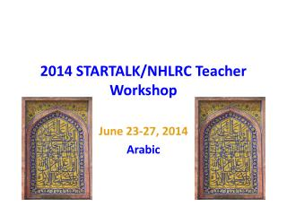 2014 STARTALK/NHLRC Teacher Workshop