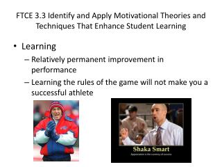 FTCE 3.3 Identify and Apply Motivational Theories and Techniques That Enhance Student Learning