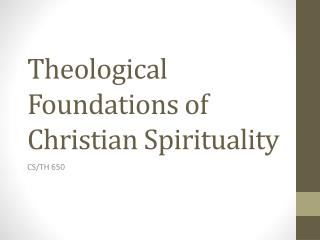Theological Foundations of Christian Spirituality