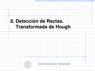 8.  Detección  de  Rectas . Transformada  de Hough