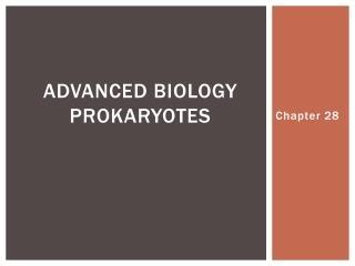 Advanced Biology Prokaryotes