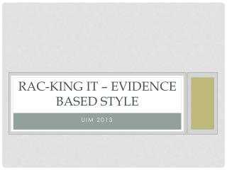 RAC-king it – Evidence based style