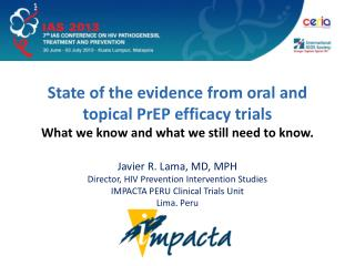 Javier R. Lama, MD, MPH Director , HIV Prevention Intervention Studies